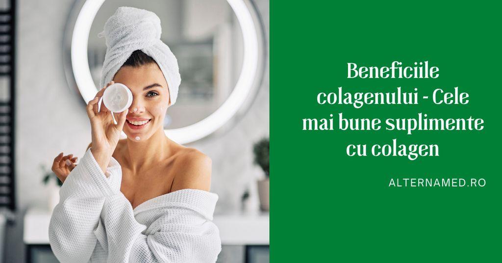 Beneficiile colagenului - Cele mai bune suplimente cu colagen
